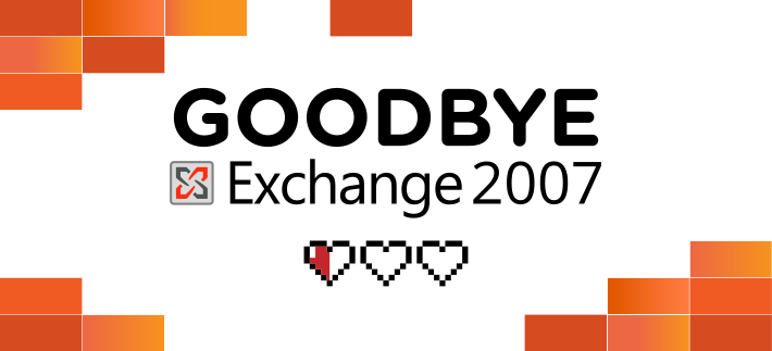 Time to say goodbye to Exchange 2007