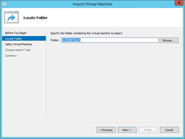 Locate a folder containing the virtual machine and import it to the Import Virtual Machine wizard.