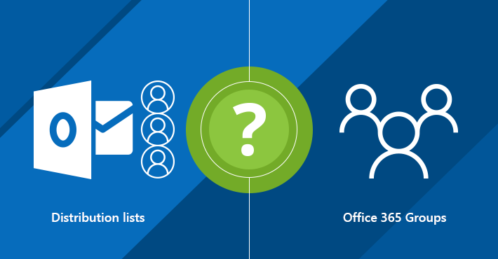 Office 365 groups vs distribution lists - what are the differences?
