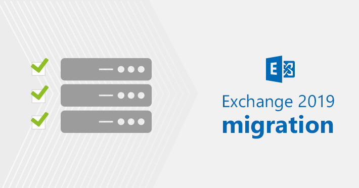Prepare for Exchange 2019 migration.