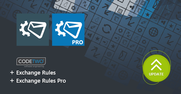 CodeTwo Exchange Rules and CodeTwo Exchange Rules Pro have been updated.