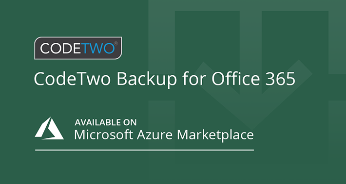 CodeTwo Backup for Office 365 available on Azure Marketplace