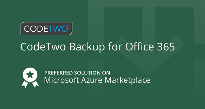 CodeTwo Backup for Office 365 is now the Microsoft preferred solution on Azure Marketplace