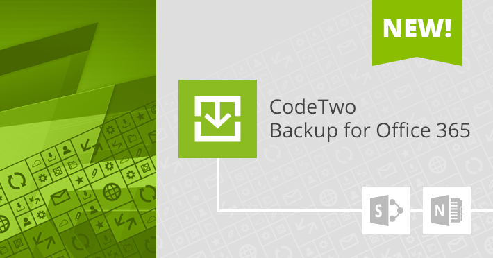 CodeTwo Backup update 2.1 SharePoint archive and OneNote backup
