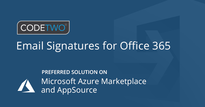 CodeTwo Email Signatures for Office 365 recognized as Preferred Solution by Microsoft