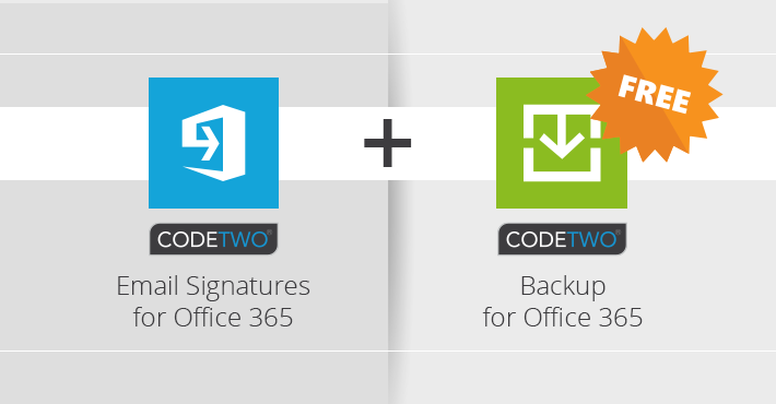 Promo - CodeTwo Email ISgnatures for Office 365 includes Codetwo Backup for Office 365 for free