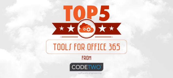 Top 5 practical tools for Office 365 from CodeTwo