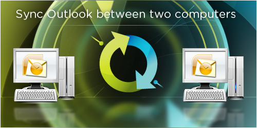 Sync Outlook Between Two Computers