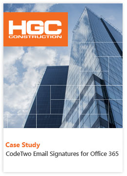 Case Study by HGC Construction - CodeTwo Email Signatures for Office 365