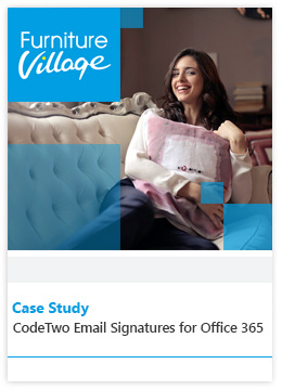 Case Study by Furniture Village - CodeTwo Email Signatures for Office 365
