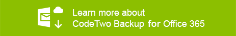 Learn more about CodeTwo Backup for Office 365